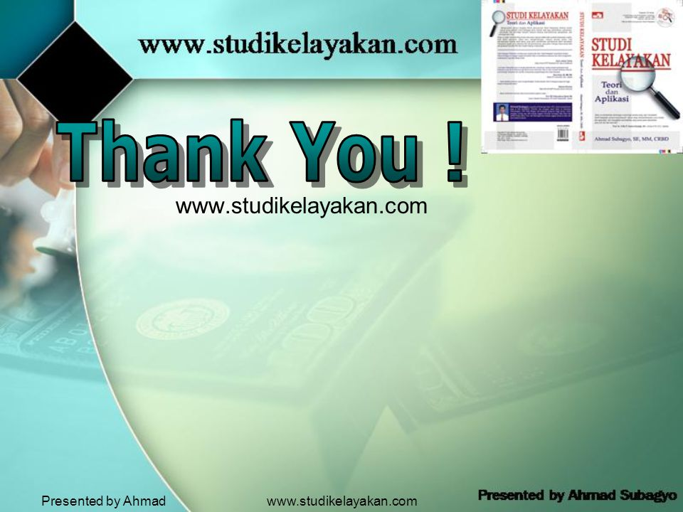 Thank You !   Presented by Ahmad Subagyo