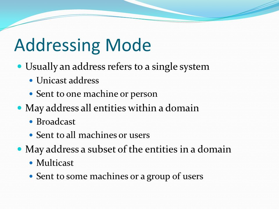 Addressing Mode Usually an address refers to a single system