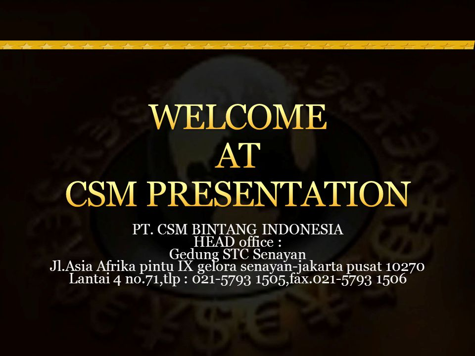 WELCOME AT CSM PRESENTATION