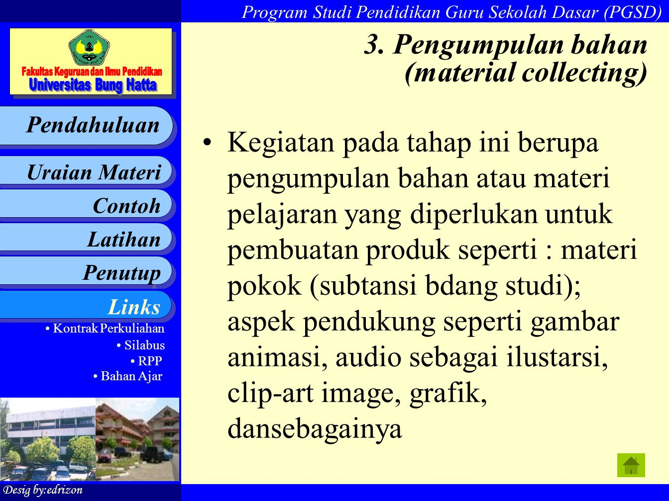 3. Pengumpulan bahan (material collecting)