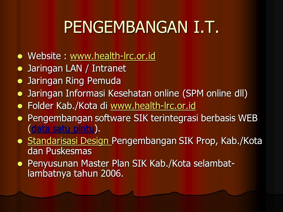 PENGEMBANGAN I.T. Website : www.health-lrc.or.id