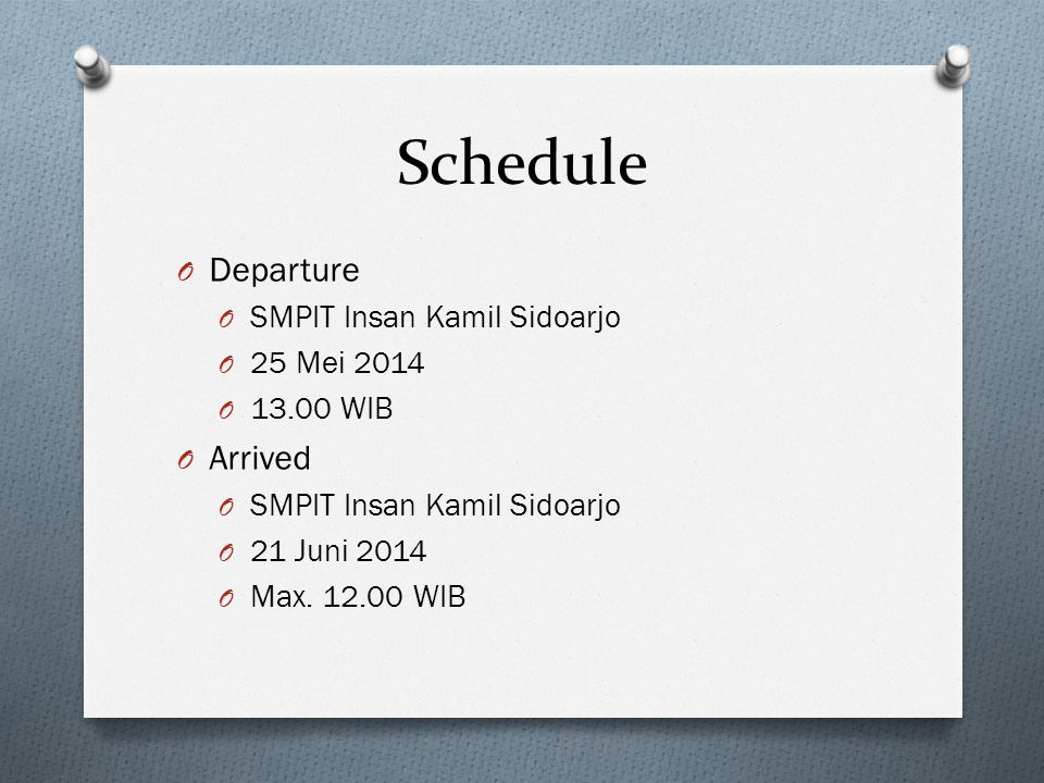 Schedule Departure Arrived SMPIT Insan Kamil Sidoarjo 25 Mei 2014