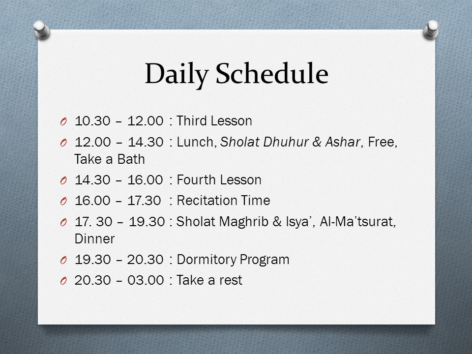 Daily Schedule 10.30 – 12.00 : Third Lesson