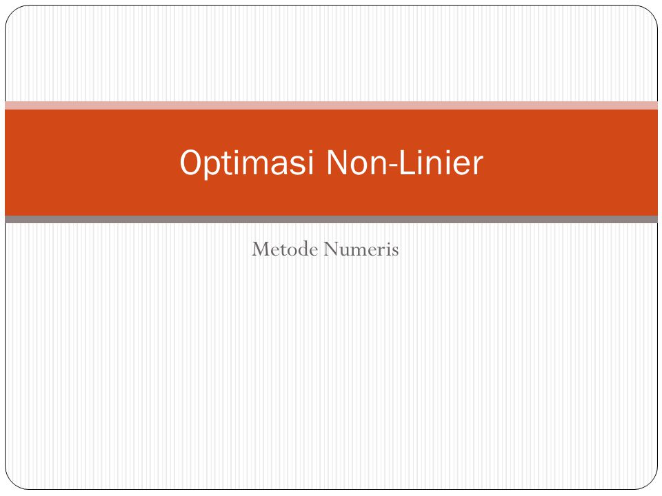 Optimasi Non-Linier Metode Numeris
