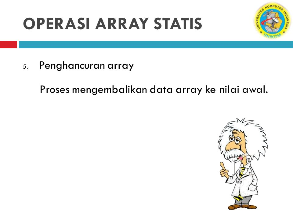 OPERASI ARRAY STATIS Penghancuran array