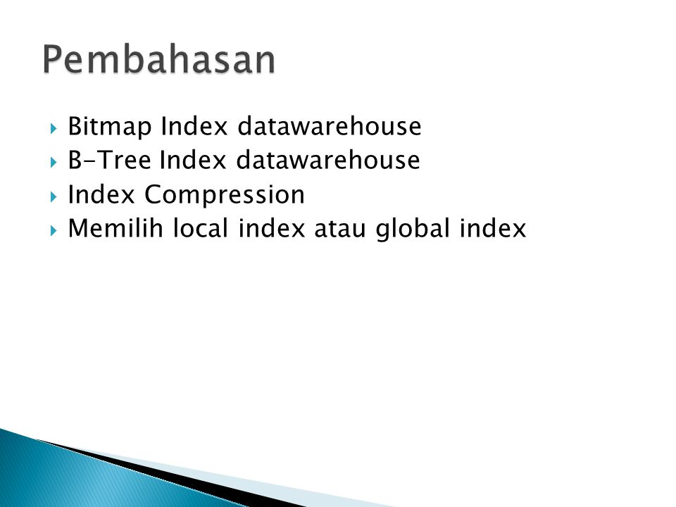 Pembahasan Bitmap Index datawarehouse B-Tree Index datawarehouse