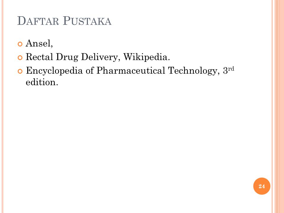 Daftar Pustaka Ansel, Rectal Drug Delivery, Wikipedia.