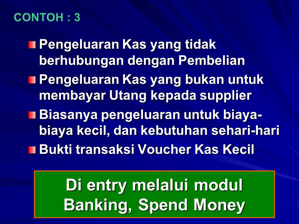 Di entry melalui modul Banking, Spend Money