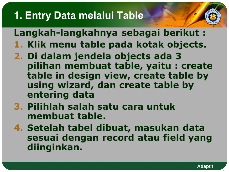 1. Entry Data melalui Table