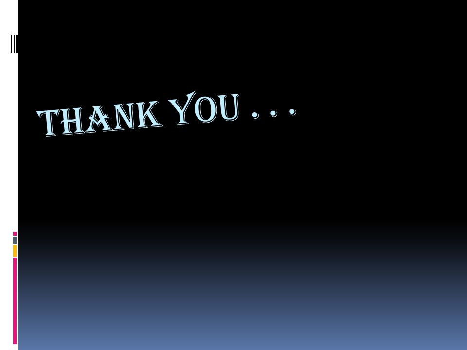 THANK YOU . . .