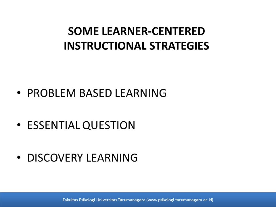 SOME LEARNER-CENTERED INSTRUCTIONAL STRATEGIES