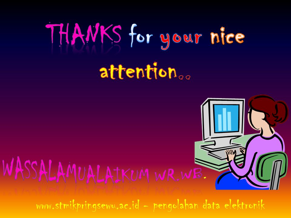 Thanks for your nice attention..