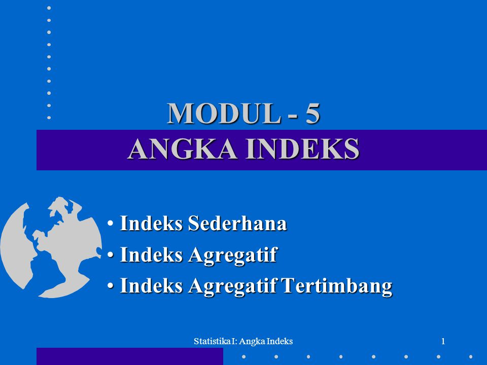 Indeks Sederhana Indeks Agregatif Indeks Agregatif Tertimbang