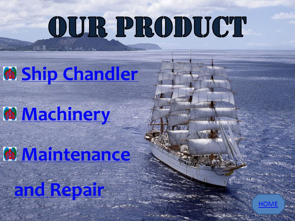 Our Product Ship Chandler Machinery Maintenance and Repair HOME