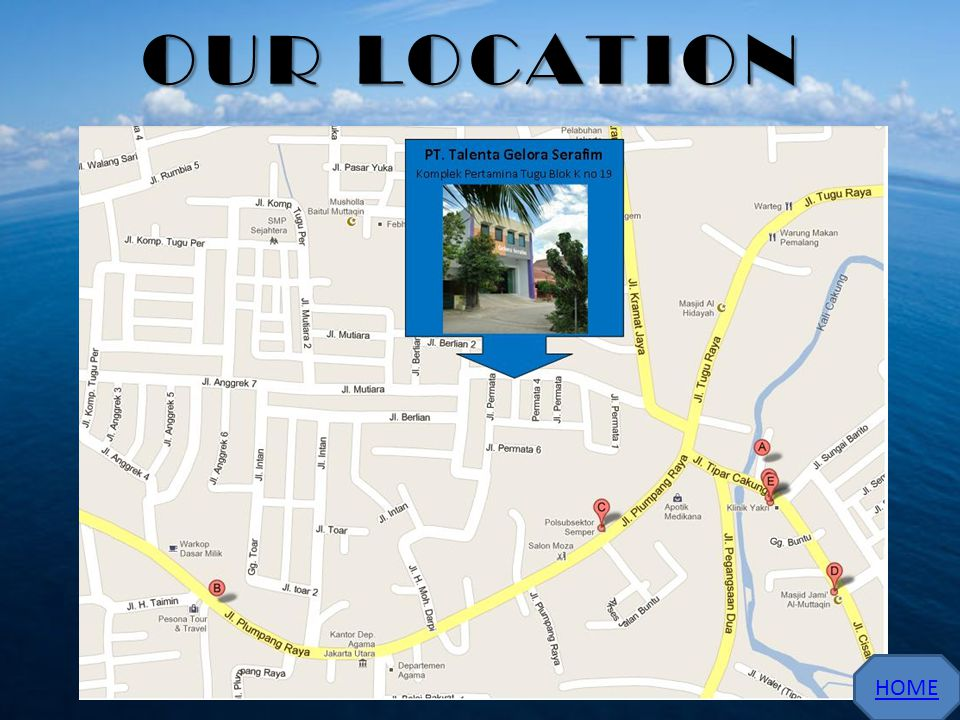 OUR LOCATION HOME