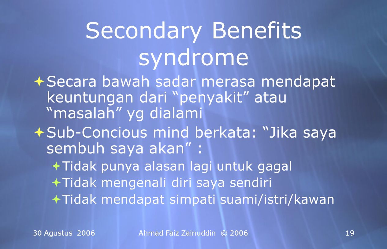 Secondary Benefits syndrome