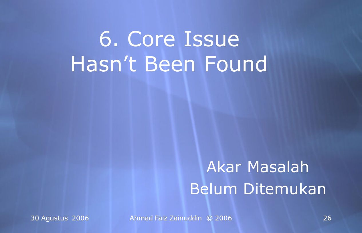 6. Core Issue Hasn't Been Found