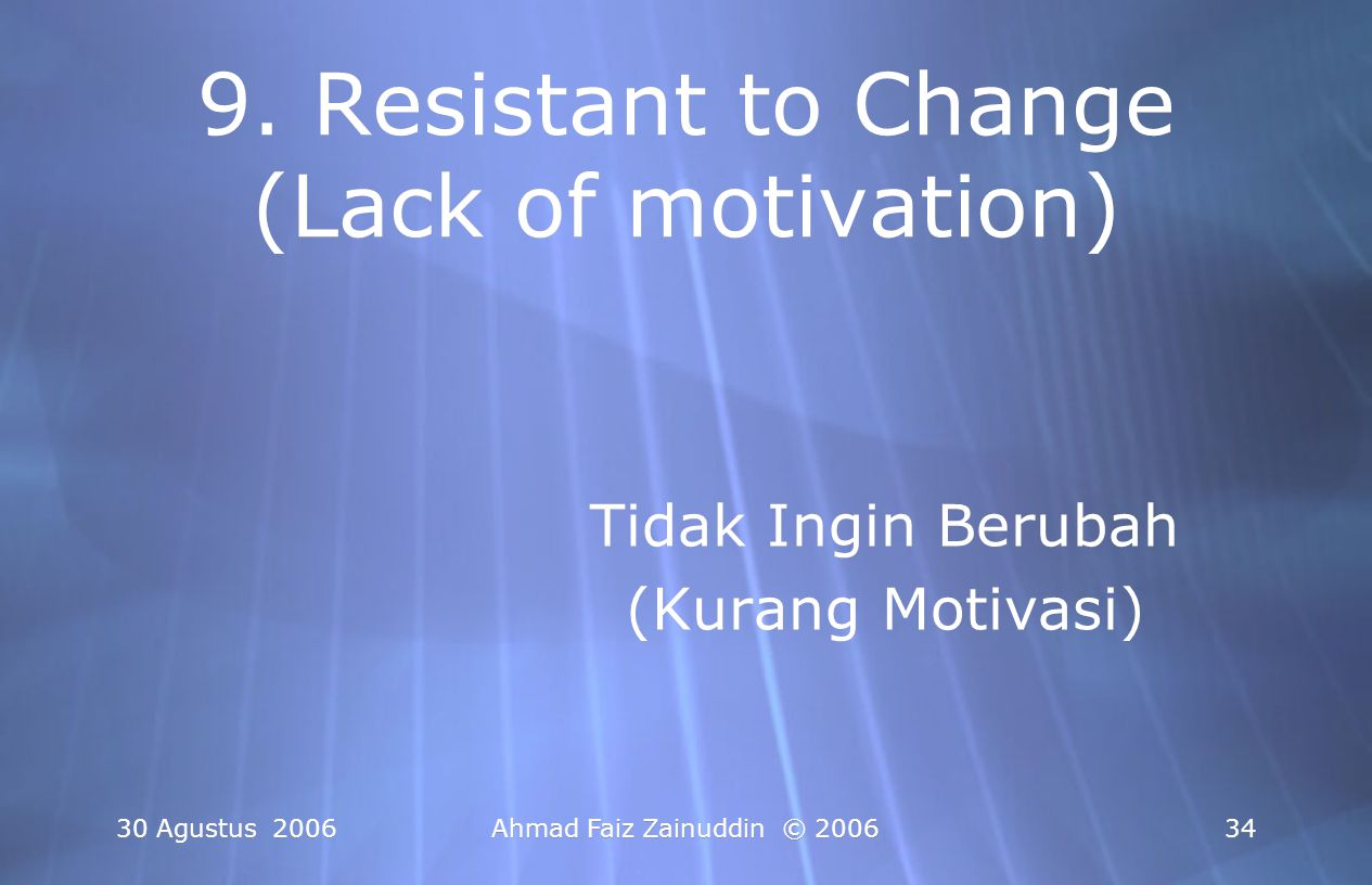 9. Resistant to Change (Lack of motivation)