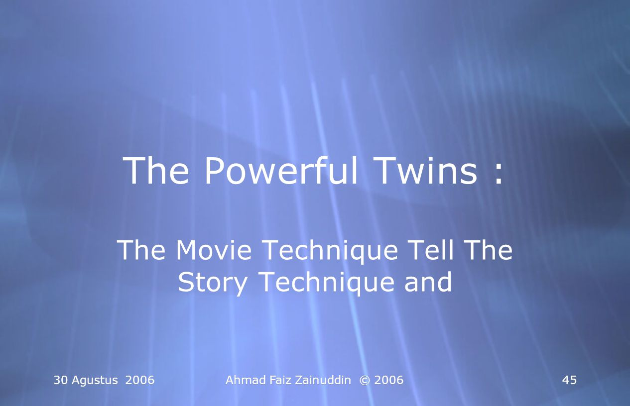 The Movie Technique Tell The Story Technique and