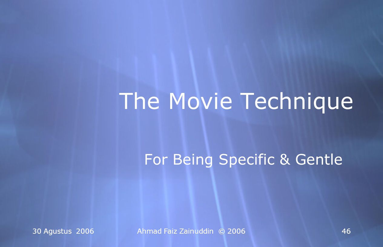 The Movie Technique For Being Specific & Gentle 30 Agustus 2006