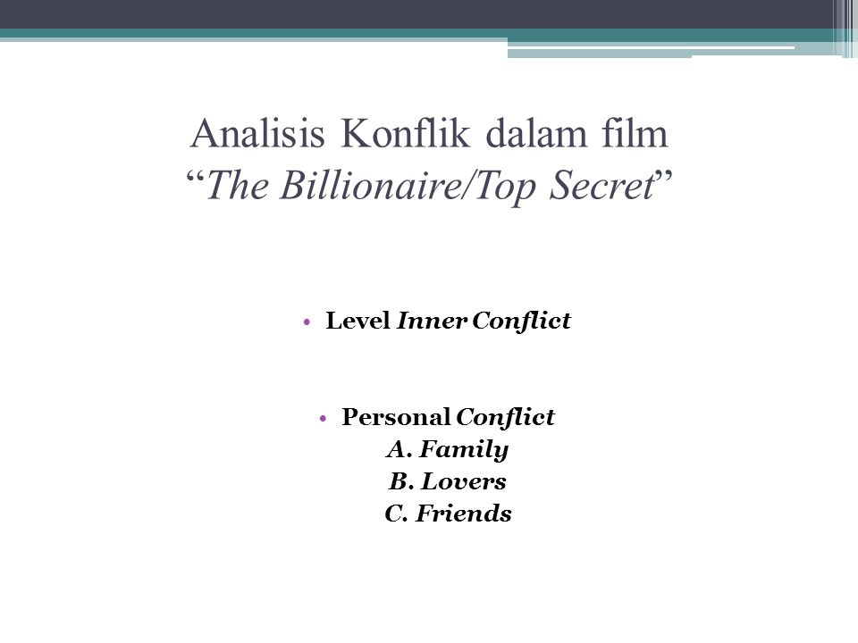Analisis Konflik dalam film The Billionaire/Top Secret