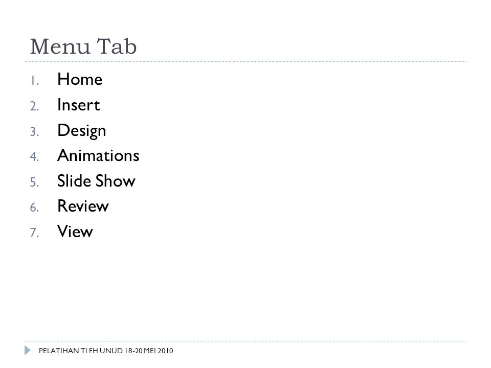 Menu Tab Home Insert Design Animations Slide Show Review View