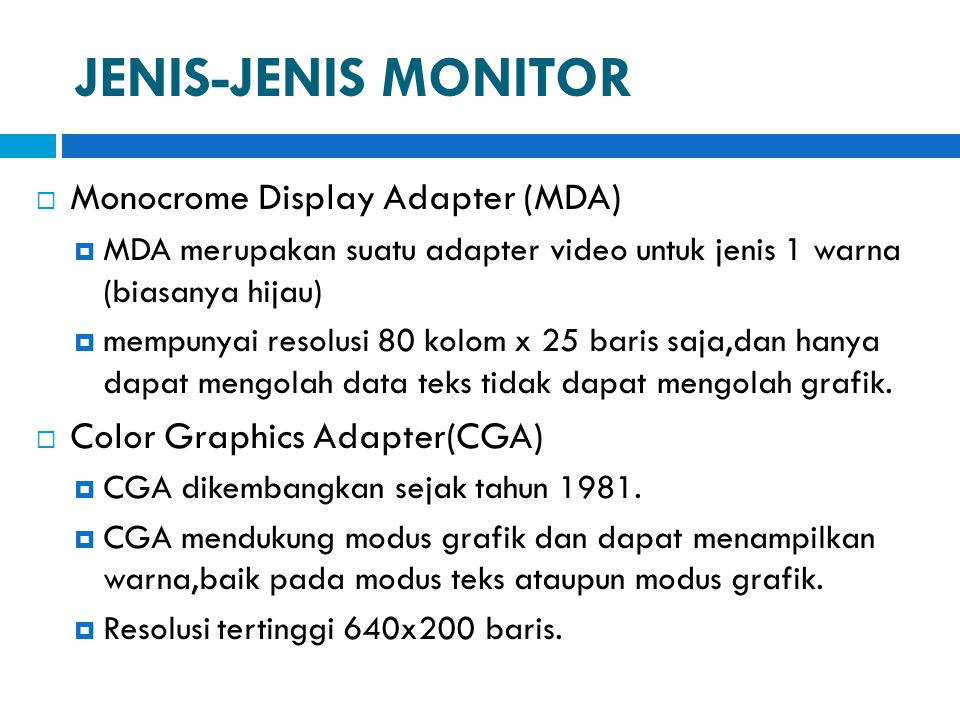 JENIS-JENIS MONITOR Monocrome Display Adapter (MDA)