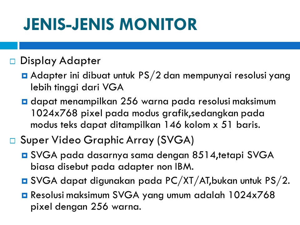 JENIS-JENIS MONITOR Display Adapter Super Video Graphic Array (SVGA)