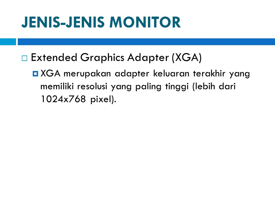 JENIS-JENIS MONITOR Extended Graphics Adapter (XGA)