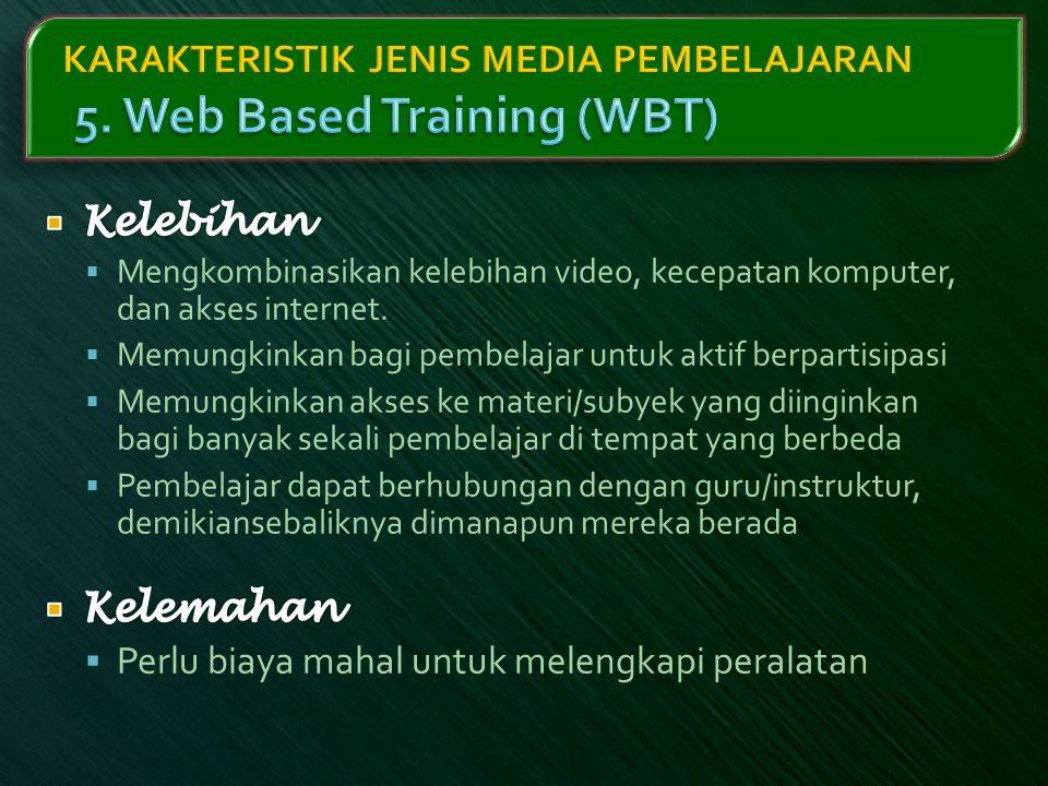 KARAKTERISTIK JENIS MEDIA PEMBELAJARAN 5. Web Based Training (WBT)