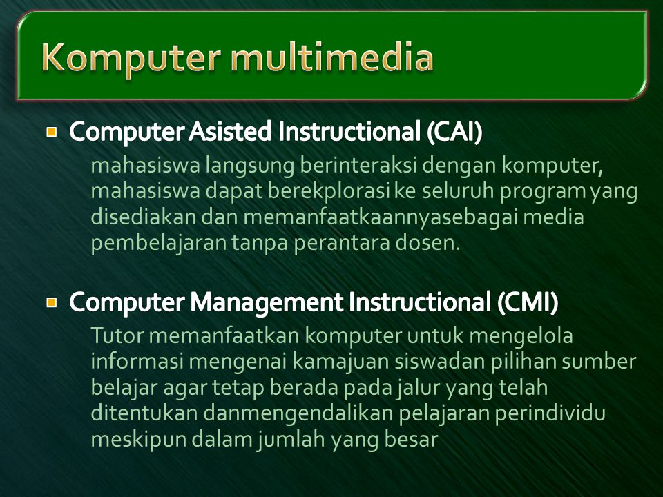 Komputer multimedia Computer Asisted Instructional (CAI)