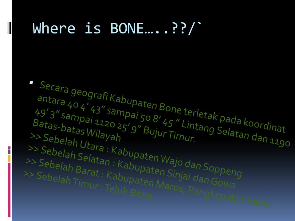 Where is BONE….. /`