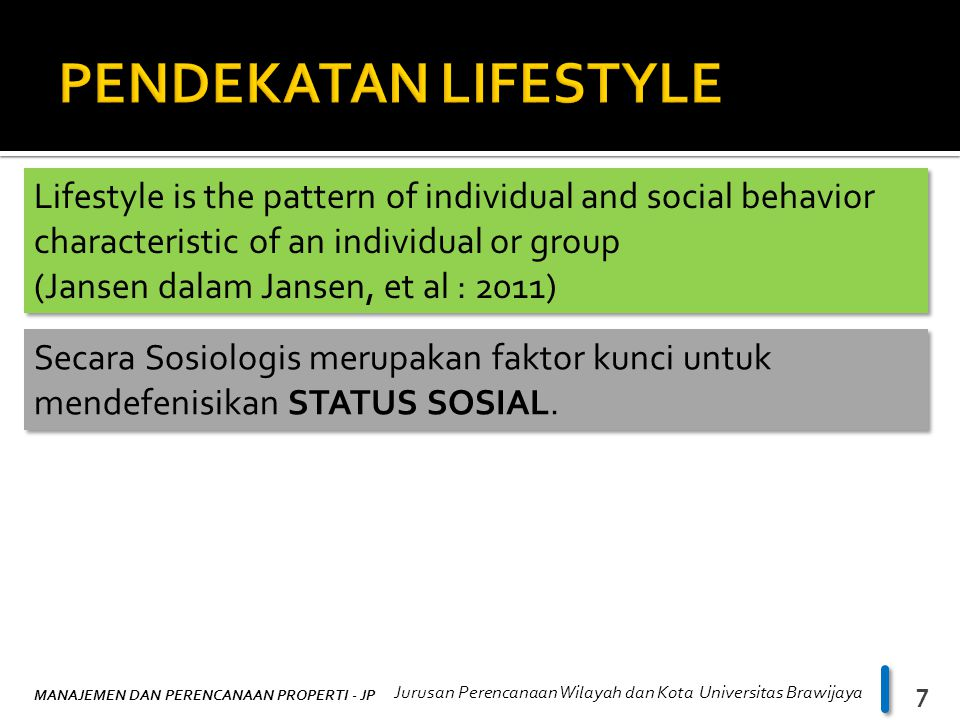PENDEKATAN LIFESTYLE Lifestyle is the pattern of individual and social behavior characteristic of an individual or group.
