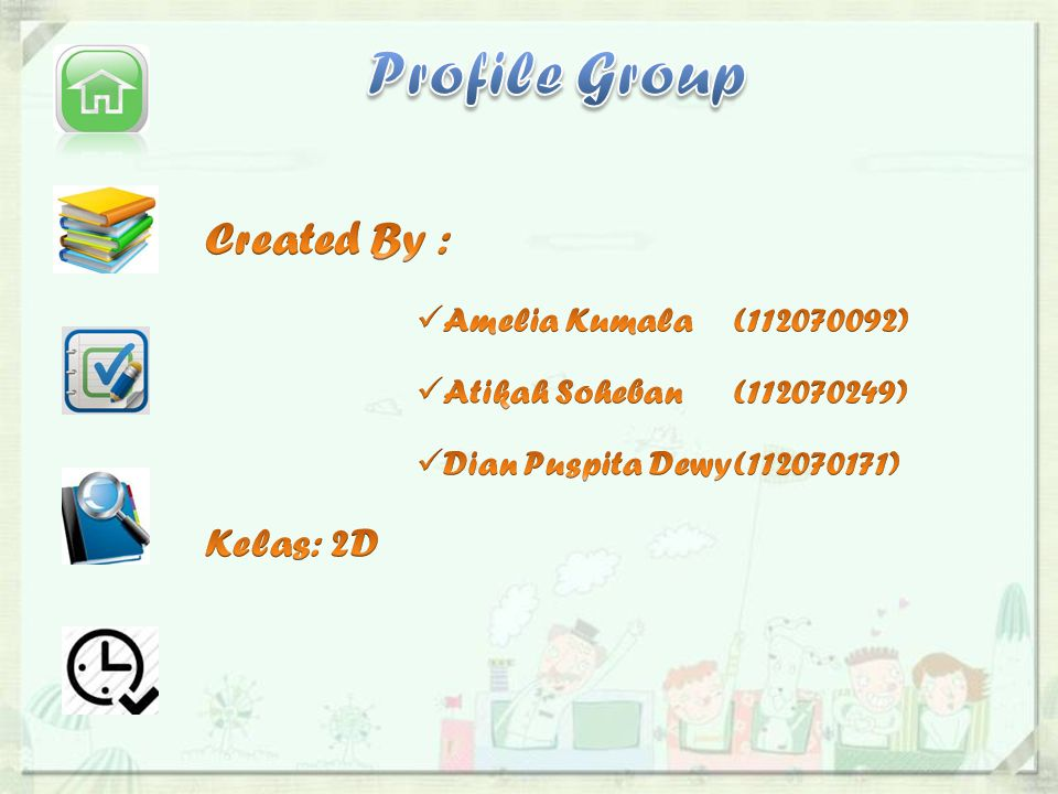 Profile Group Created By : Kelas : 2D Amelia Kumala ( )