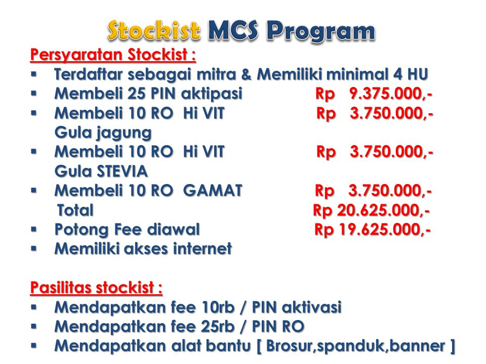 Stockist MCS Program Persyaratan Stockist :