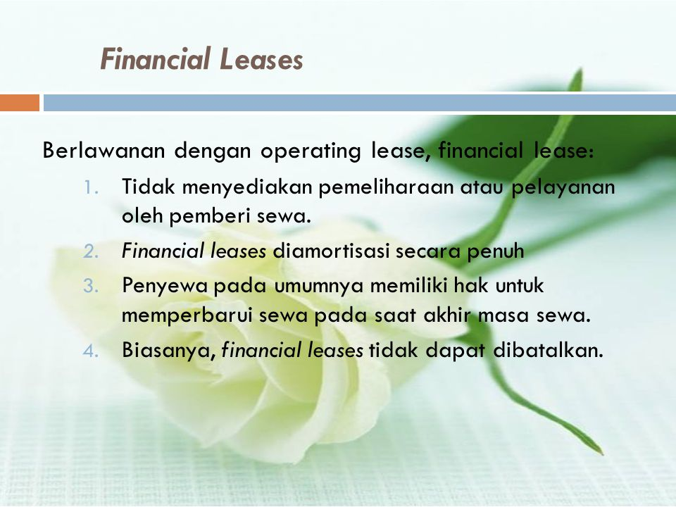 Financial Leases Berlawanan dengan operating lease, financial lease:
