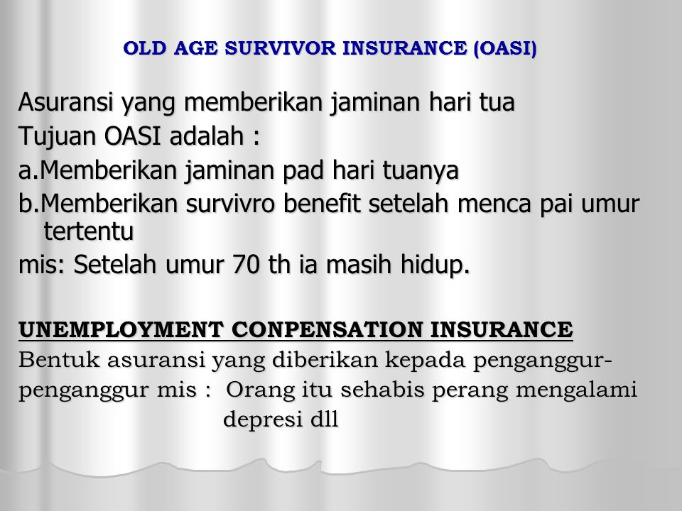 OLD AGE SURVIVOR INSURANCE (OASI)