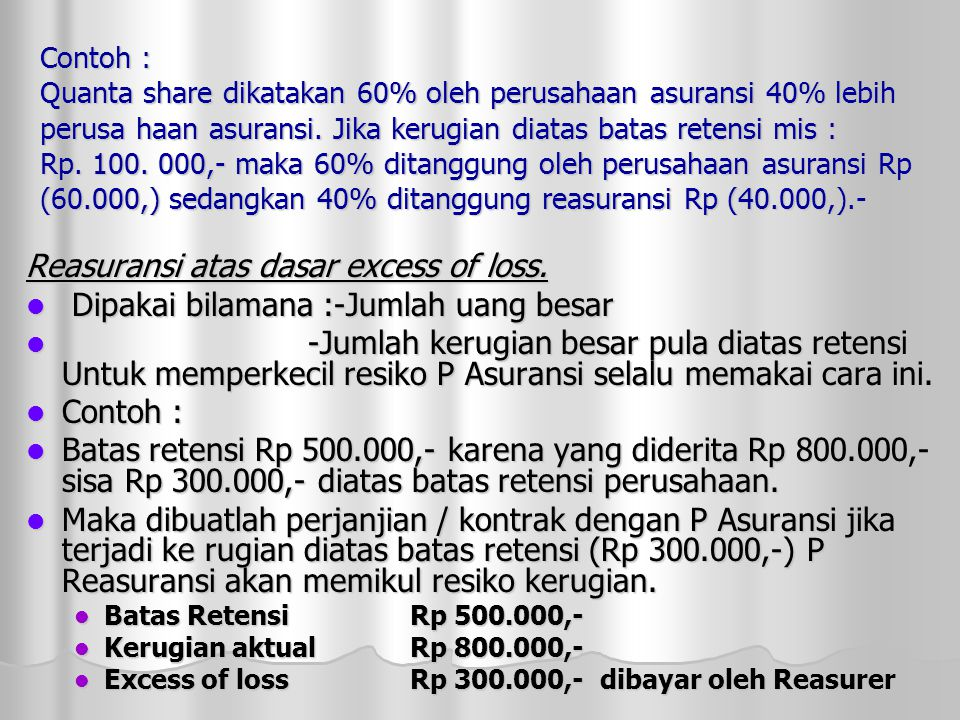 Reasuransi atas dasar excess of loss.