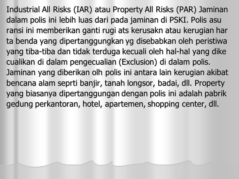 Industrial All Risks (IAR) atau Property All Risks (PAR) Jaminan