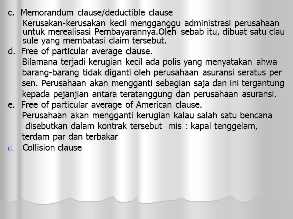 c. Memorandum clause/deductible clause