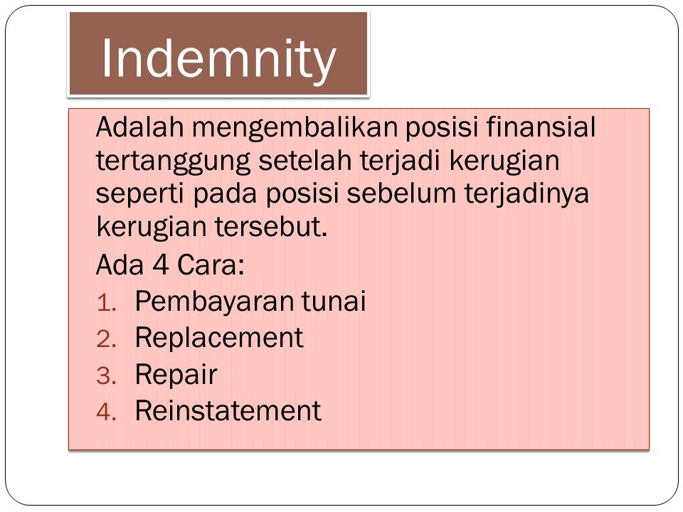 Indemnity Ada 4 Cara: Pembayaran tunai Replacement Repair