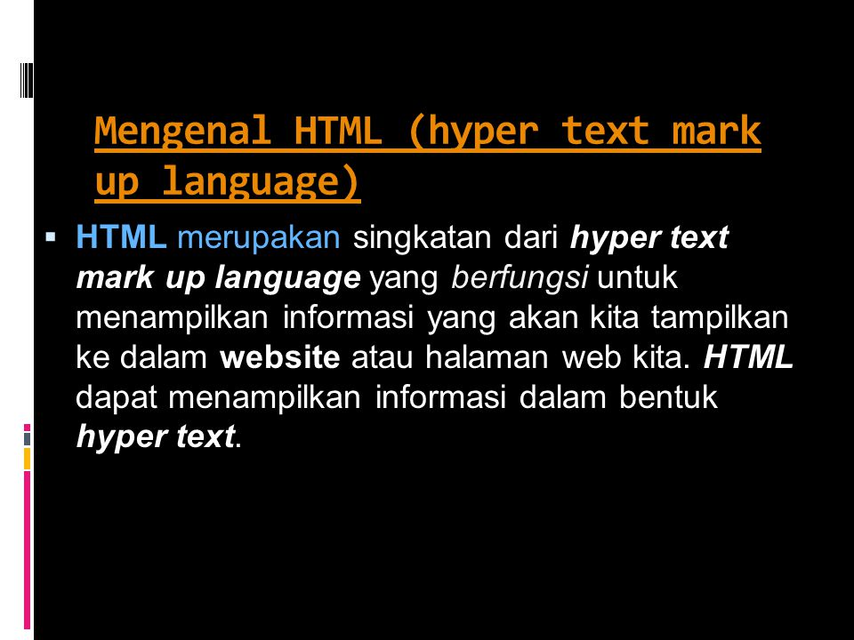 Mengenal HTML (hyper text mark up language)