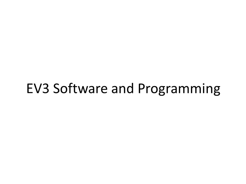 EV3 Software and Programming