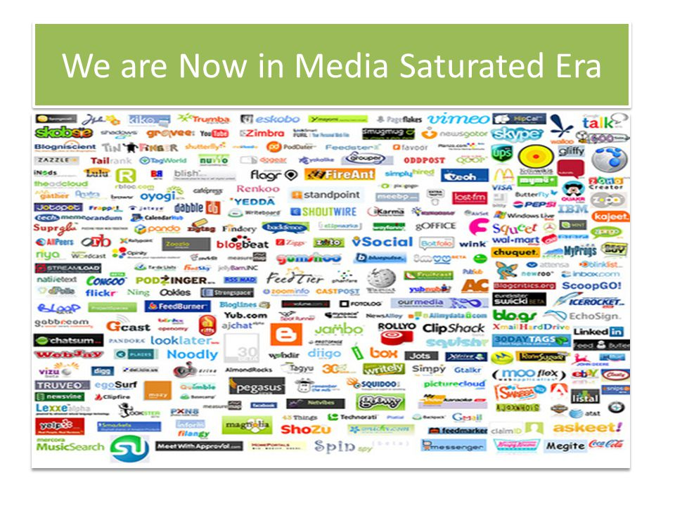 We are Now in Media Saturated Era