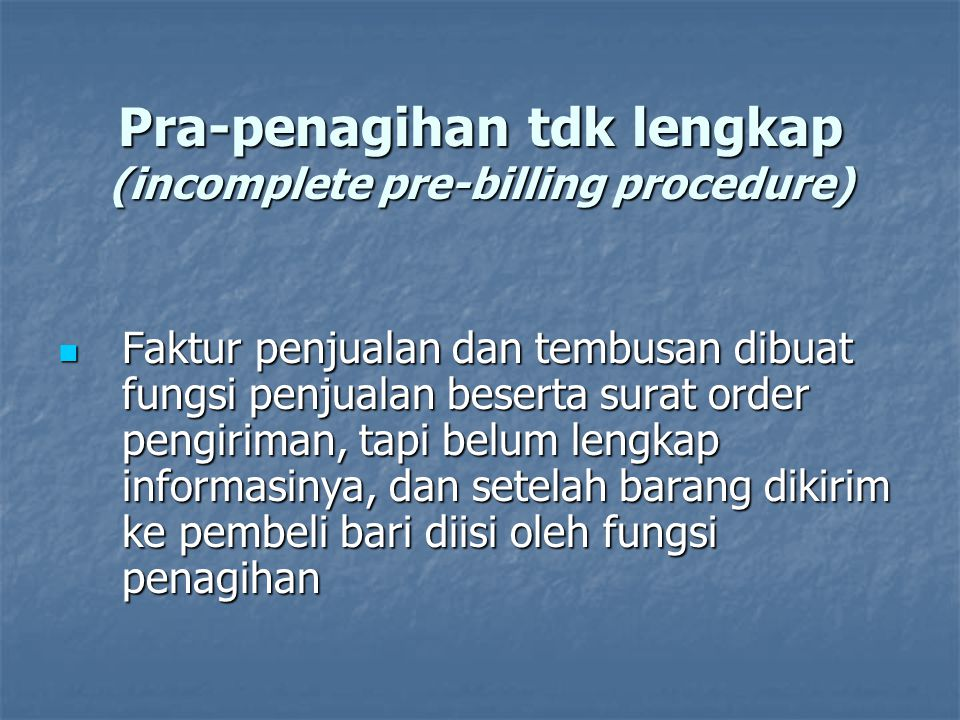 Pra-penagihan tdk lengkap (incomplete pre-billing procedure)