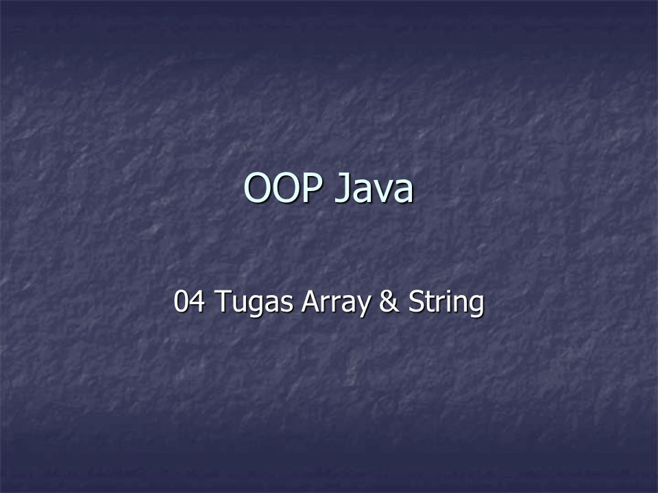 OOP Java 04 Tugas Array & String