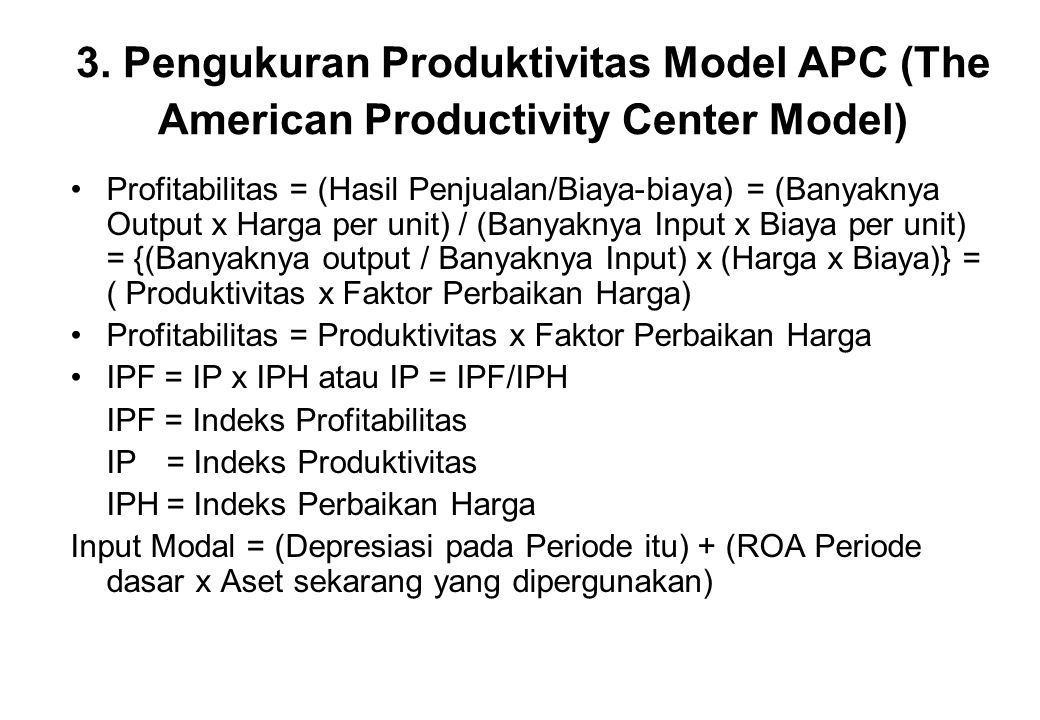 3. Pengukuran Produktivitas Model APC (The American Productivity Center Model)