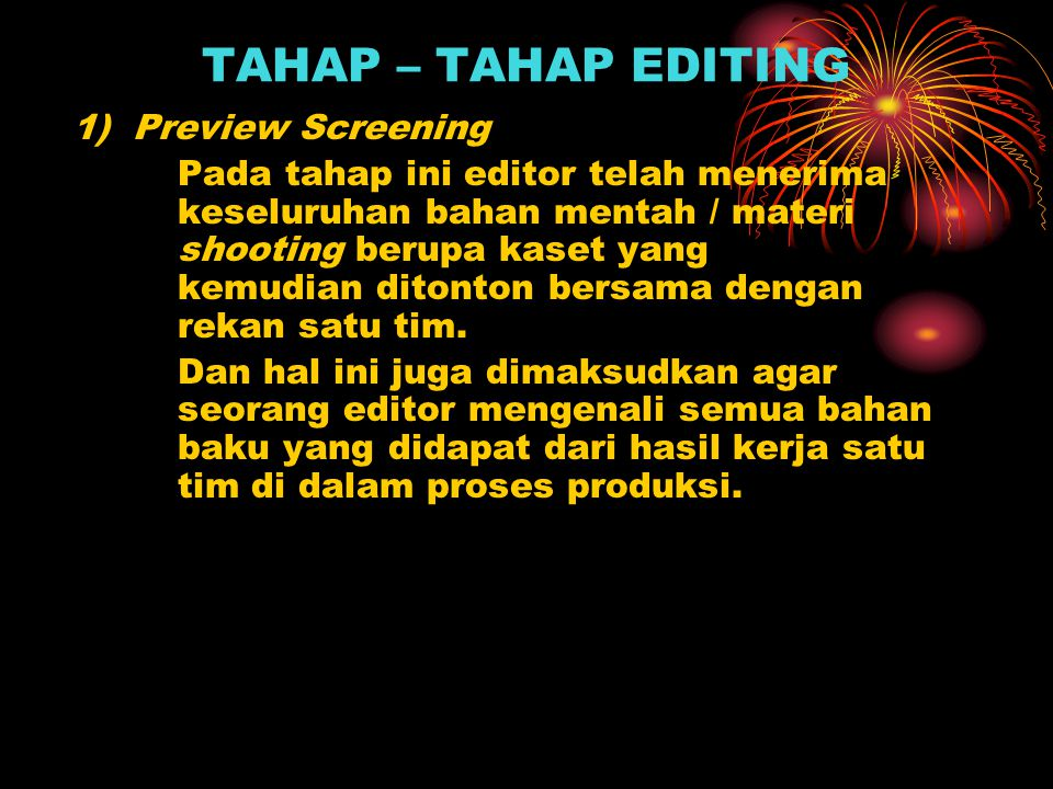 TAHAP – TAHAP EDITING 1) Preview Screening