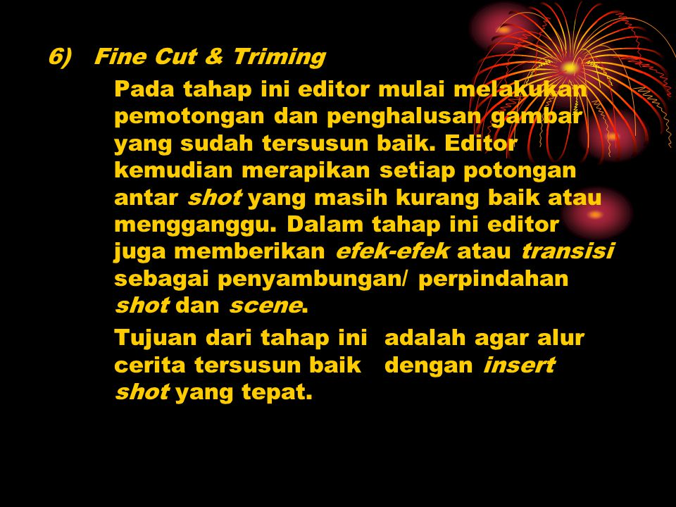 6) Fine Cut & Triming