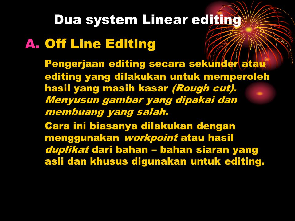 Dua system Linear editing
